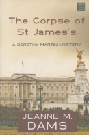 The Corpse of St. James's [large print] : a Dorothy Martin mystery