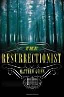 The Resurrectionist : A Novel