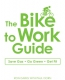 The Bike To Work Guide [downloadable Ebook]