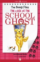 The Buddy files [downloadable ebook] / the case of the school ghost