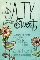 A little salty to cut the sweet [downloadable ebook] / [Southern stories of faith, family, and fifteen pounds of bacon]