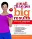 Small Changes, Big Results [downloadable Ebook]