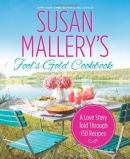Susan Mallery's Fool's Gold Cookbook : a love story told through 150 recipes