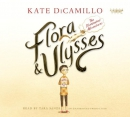 Flora & Ulysses [CD book] : the illuminated adventures