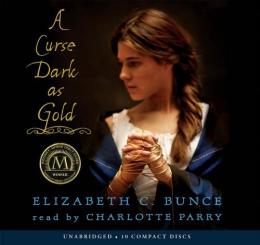 A Curse Dark As Gold : Elizabeth C. Bunce.