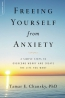 Freeing Yourself From Anxiety [downloadable Audiobook]