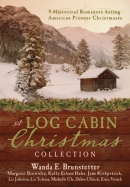 A log cabin Christmas collection [downloadable ebook] / 9 historical romances during American pioneer Christmases