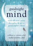 Goodnight mind [downloadable ebook] / turn off your noisy thoughts and get a good night's sleep