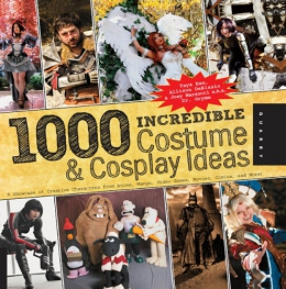 1000 Incredible Costume & Cosplay Ideas [eBook]