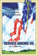Heroes among us : memories of twelve Iowa WWII veterans
