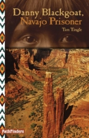 Danny Blackgoat, Navajo prisoner [downloadable ebook]