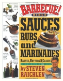 Barbecue bible : sauces, rubs, and marinades, bastes, butters & glazes