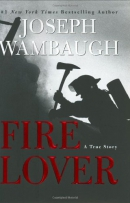 Fire lover : a true story