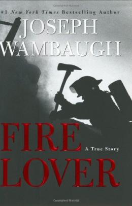 Fire Lover : A True Story