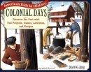 Colonial days : discover the past with fun projects, games, activities, and recipes
