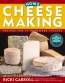 Home Cheese Making : Recipes For 75 Homemade Cheeses