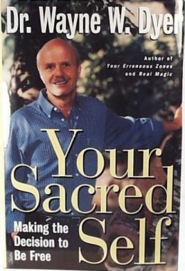 Your Sacred Self : Making The Decision To Be Free