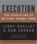 Execution [CD book] : [the discipline of getting things done]