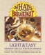 What's For Breakfast? : Light & Easy Morning Meals For Busy People