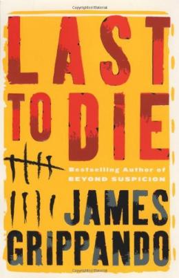 Last To Die : A Novel