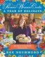 The Pioneer Woman Cooks : A Year Of Holidays : 140 Step-by-step Recipes For Simple, Scrumptious Celebrations