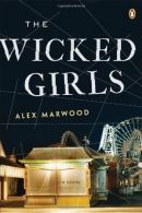The Wicked Girls : A Novel